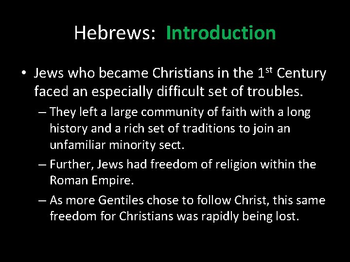 Hebrews: Introduction • Jews who became Christians in the 1 st Century faced an