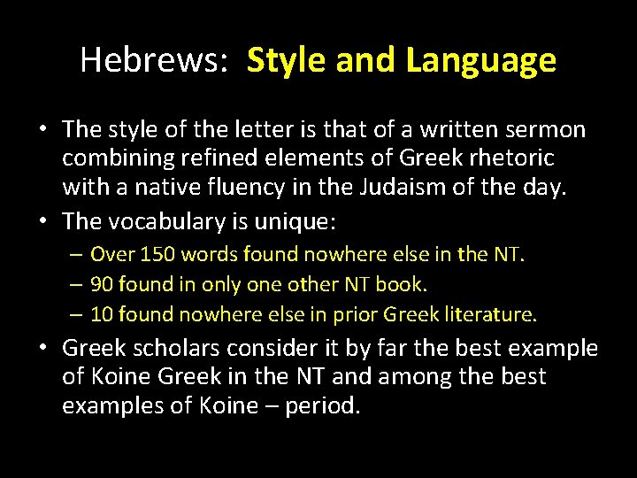 Hebrews: Style and Language • The style of the letter is that of a