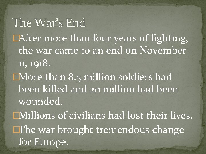 The War's End �After more than four years of fighting, the war came to