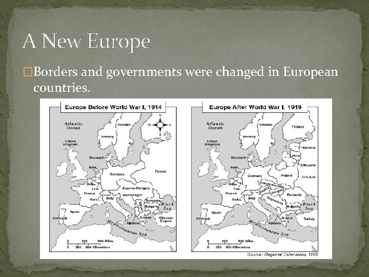 A New Europe �Borders and governments were changed in European countries.