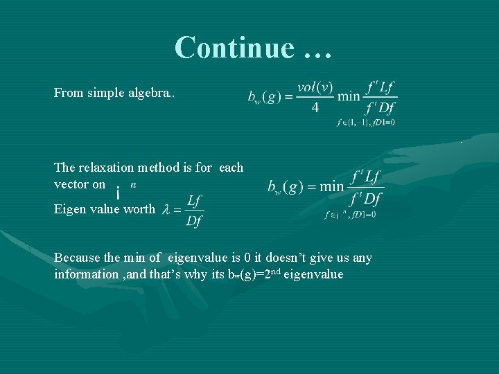 Continue … From simple algebra. . The relaxation method is for each vector