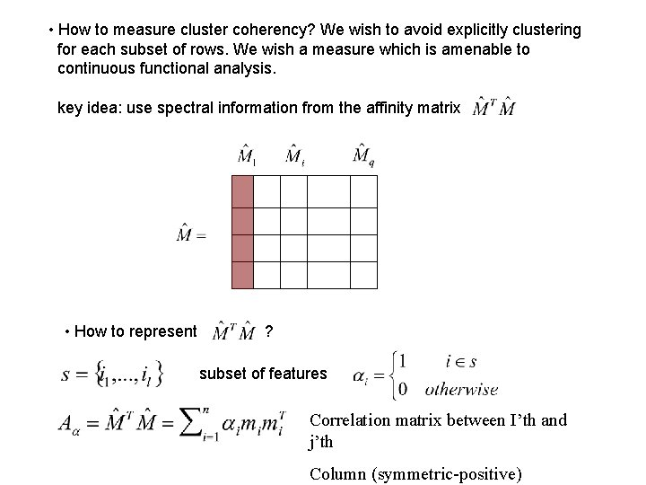 • How to measure cluster coherency? We wish to avoid explicitly clustering for