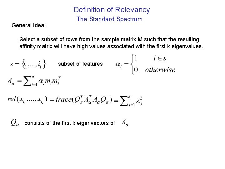 Definition of Relevancy General Idea: The Standard Spectrum Select a subset of rows from