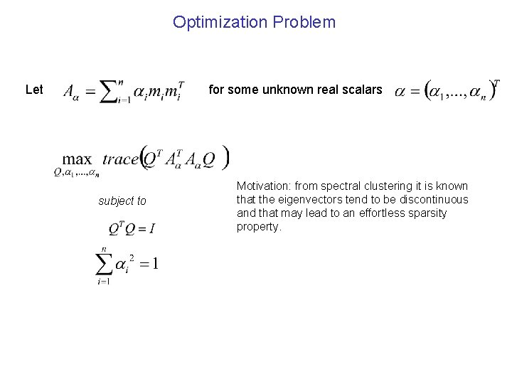 Optimization Problem Let for some unknown real scalars subject to Motivation: from spectral clustering