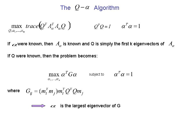 The If were known, then Algorithm is known and Q is simply the first