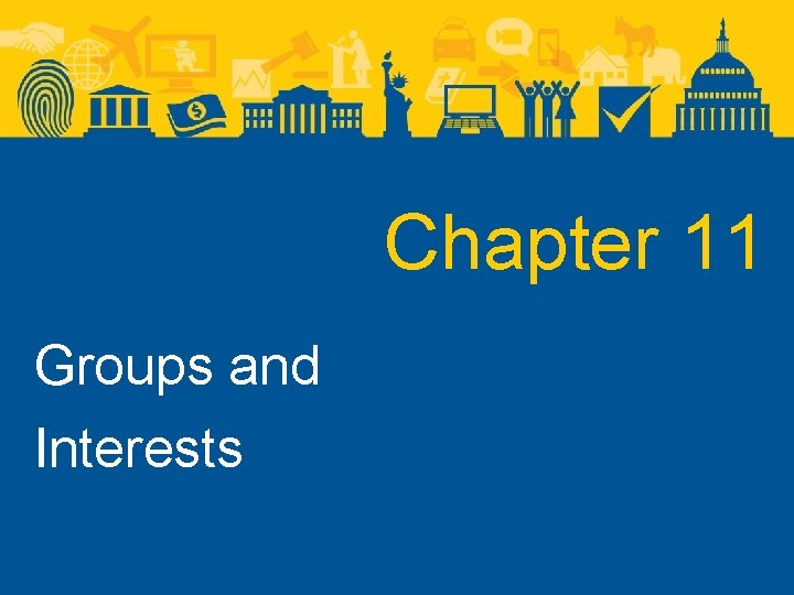 Chapter 11 Groups and Interests