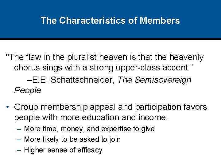 """The Characteristics of Members """"The flaw in the pluralist heaven is that the heavenly"""