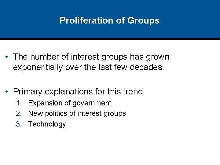 Proliferation of Groups • The number of interest groups has grown exponentially over the
