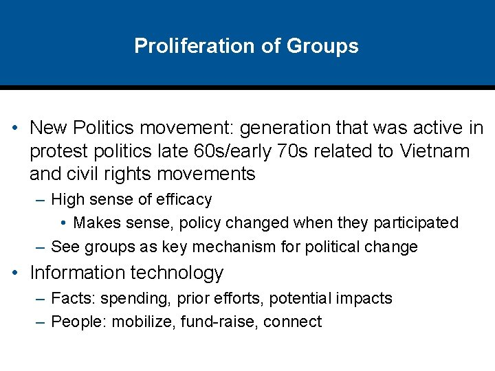 Proliferation of Groups • New Politics movement: generation that was active in protest politics