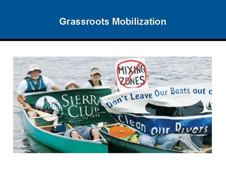 Grassroots Mobilization