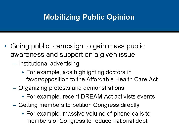 Mobilizing Public Opinion • Going public: campaign to gain mass public awareness and support