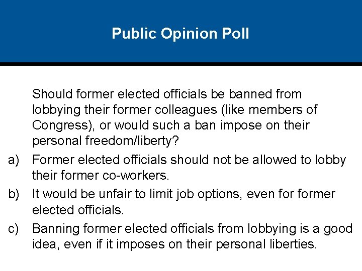 Public Opinion Poll Should former elected officials be banned from lobbying their former colleagues