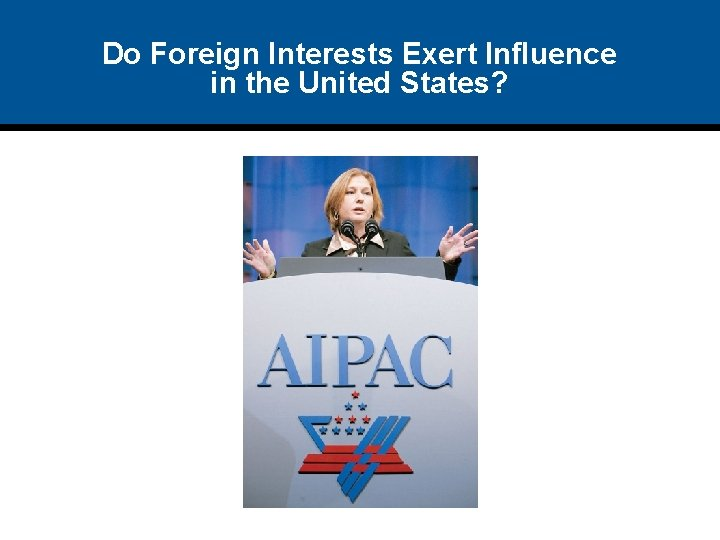 Do Foreign Interests Exert Influence in the United States?