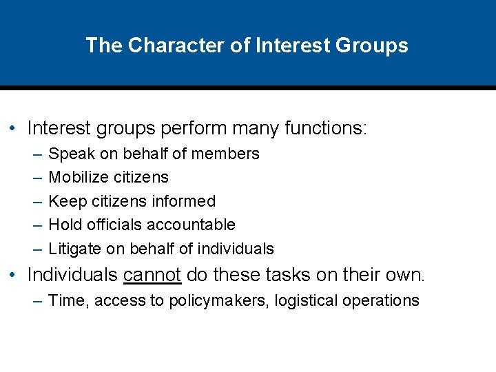 The Character of Interest Groups • Interest groups perform many functions: – – –