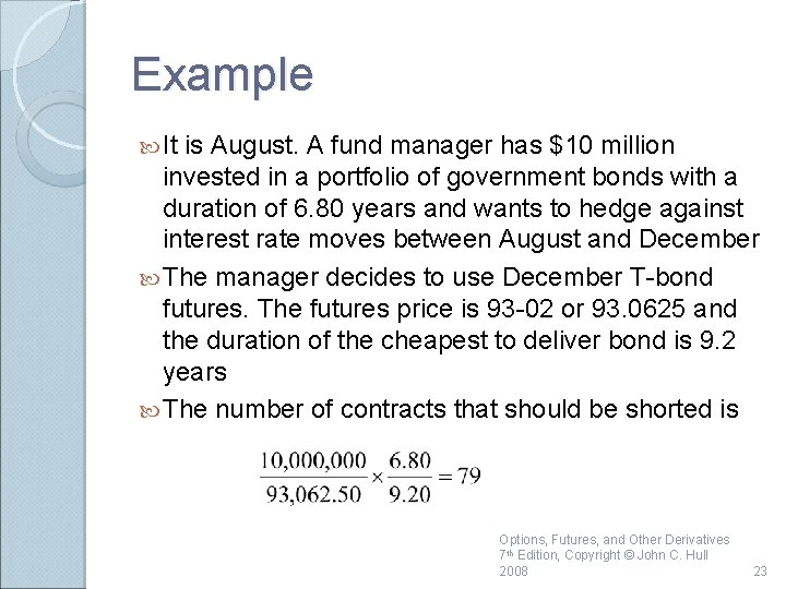 Example It is August. A fund manager has $10 million invested in a portfolio