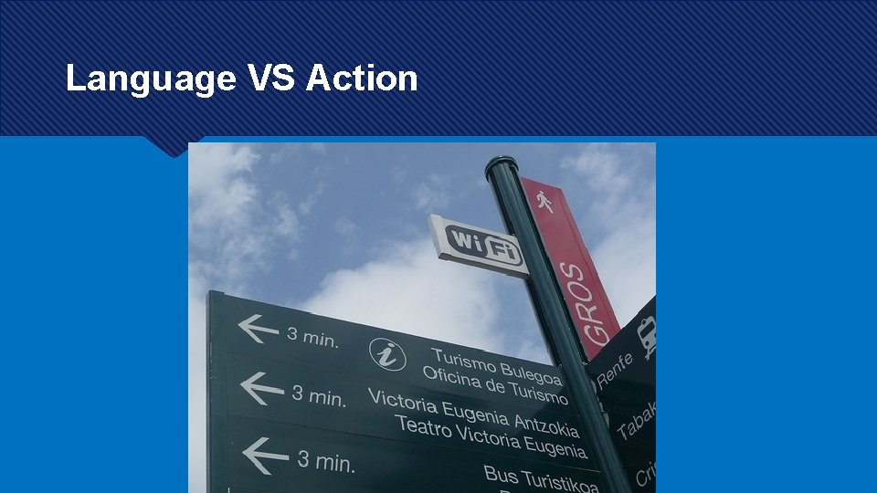 Language VS Action