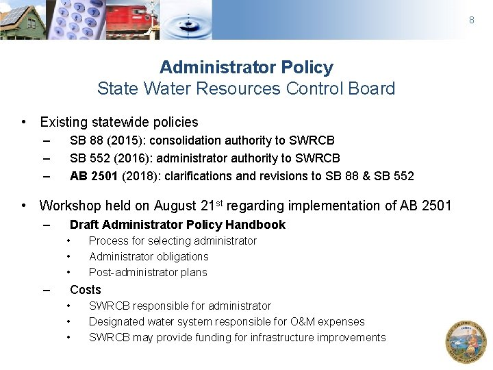 8 Administrator Policy State Water Resources Control Board • Existing statewide policies – –