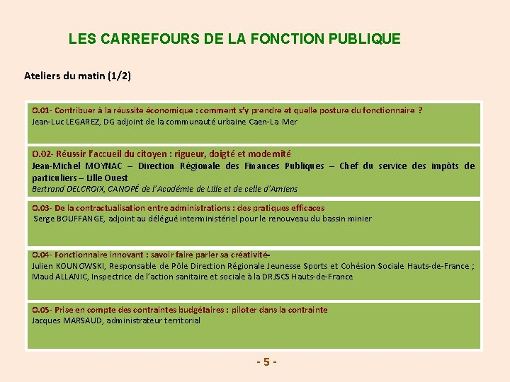 LES CARREFOURS DE LA FONCTION PUBLIQUE Ateliers du matin (1/2) O. 01 - Contribuer