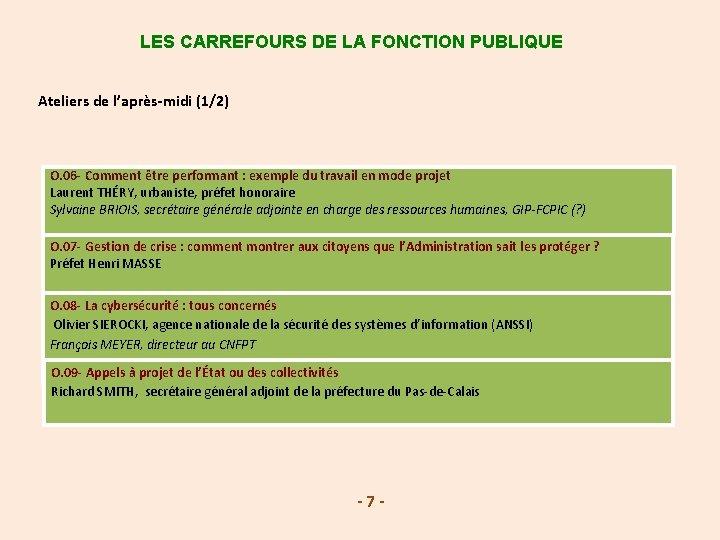 LES CARREFOURS DE LA FONCTION PUBLIQUE Ateliers de l'après-midi (1/2) O. 06 - Comment