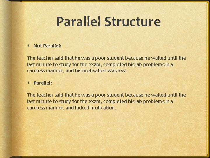 Parallel Structure Not Parallel: The teacher said that he was a poor student because