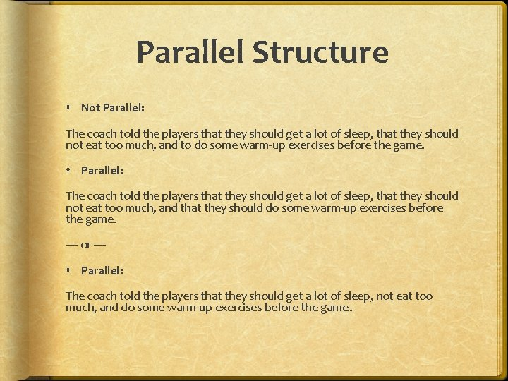 Parallel Structure Not Parallel: The coach told the players that they should get a