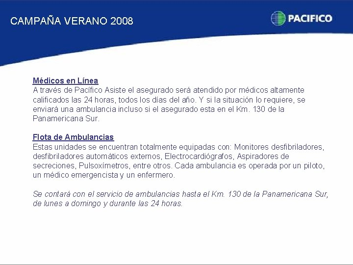 CAMPAÑA VERANO 2008 Médicos en Línea A través de Pacífico Asiste el asegurado será