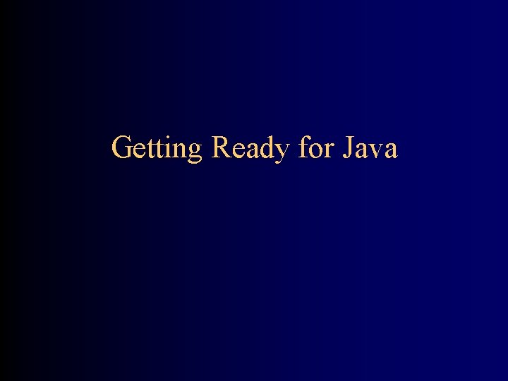 Getting Ready for Java