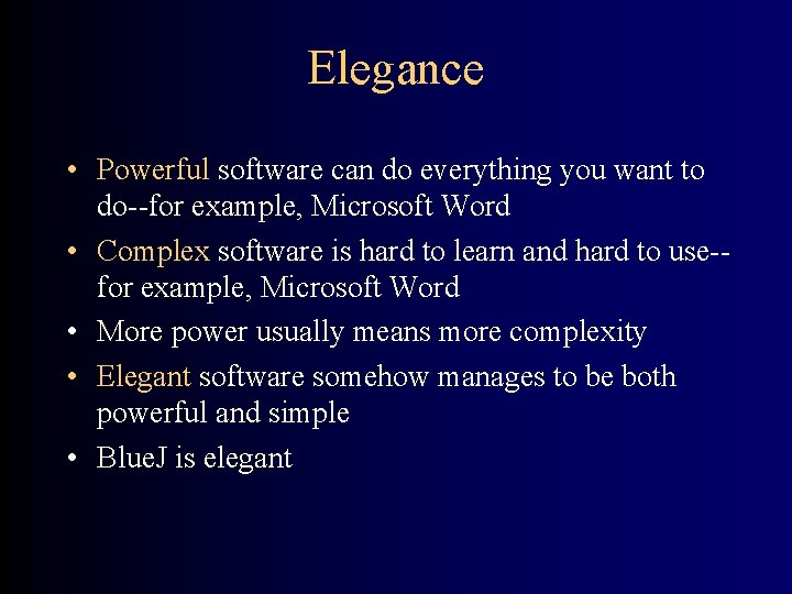 Elegance • Powerful software can do everything you want to do--for example, Microsoft Word