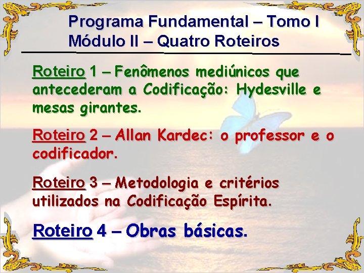 Programa Fundamental – Tomo I Módulo II – Quatro Roteiros Roteiro 1 – Fenômenos