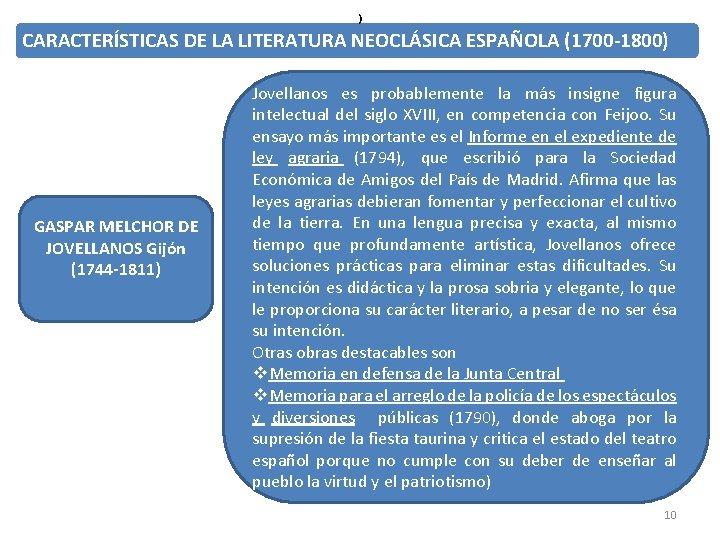) CARACTERÍSTICAS DE LA LITERATURA NEOCLÁSICA ESPAÑOLA (1700 -1800) GASPAR MELCHOR DE JOVELLANOS Gijón