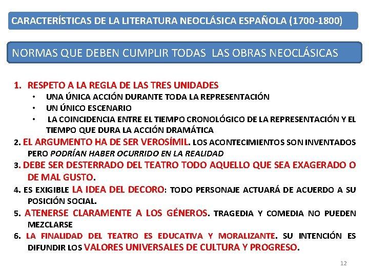 CARACTERÍSTICAS DE LA LITERATURA NEOCLÁSICA ESPAÑOLA (1700 -1800) NORMAS QUE DEBEN CUMPLIR TODAS LAS