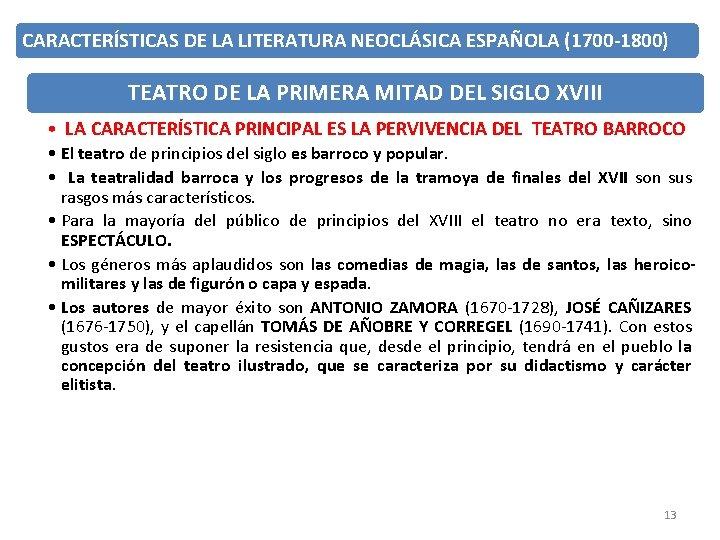 CARACTERÍSTICAS DE LA LITERATURA NEOCLÁSICA ESPAÑOLA (1700 -1800) TEATRO DE LA PRIMERA MITAD DEL