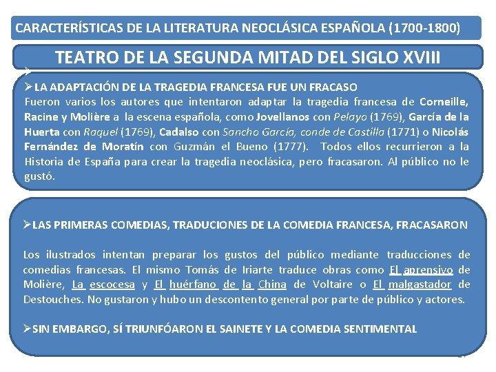 CARACTERÍSTICAS DE LA LITERATURA NEOCLÁSICA ESPAÑOLA (1700 -1800) TEATRO DE LA SEGUNDA MITAD DEL