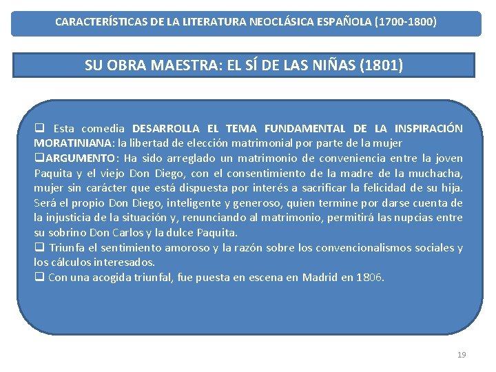 CARACTERÍSTICAS DE LA LITERATURA NEOCLÁSICA ESPAÑOLA (1700 -1800) SU OBRA MAESTRA: EL SÍ DE