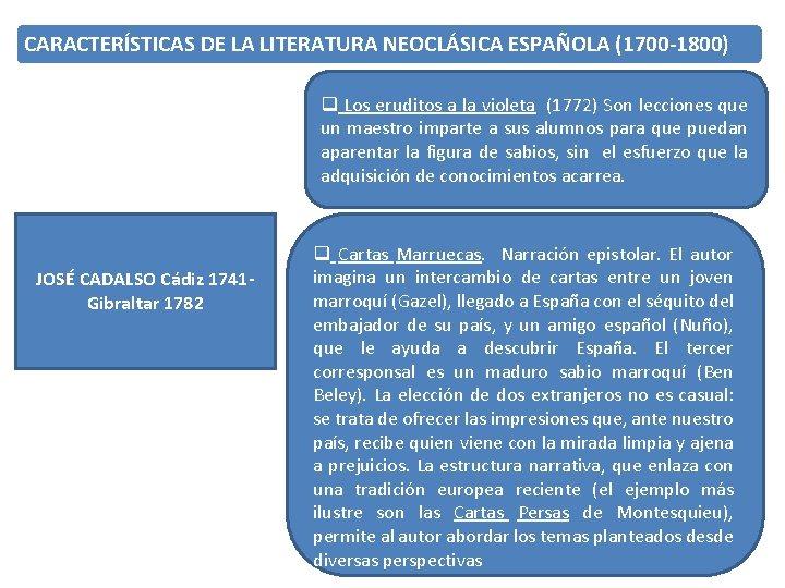 CARACTERÍSTICAS DE LA LITERATURA NEOCLÁSICA ESPAÑOLA (1700 -1800) q Los eruditos a la violeta