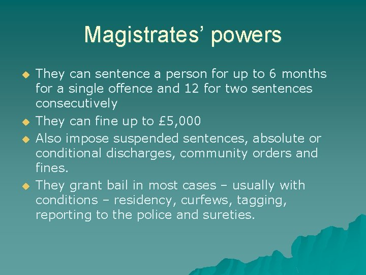Magistrates' powers u u They can sentence a person for up to 6 months