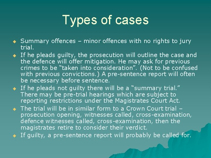Types of cases u u u Summary offences – minor offences with no rights