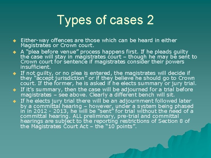 Types of cases 2 u u u Either-way offences are those which can be