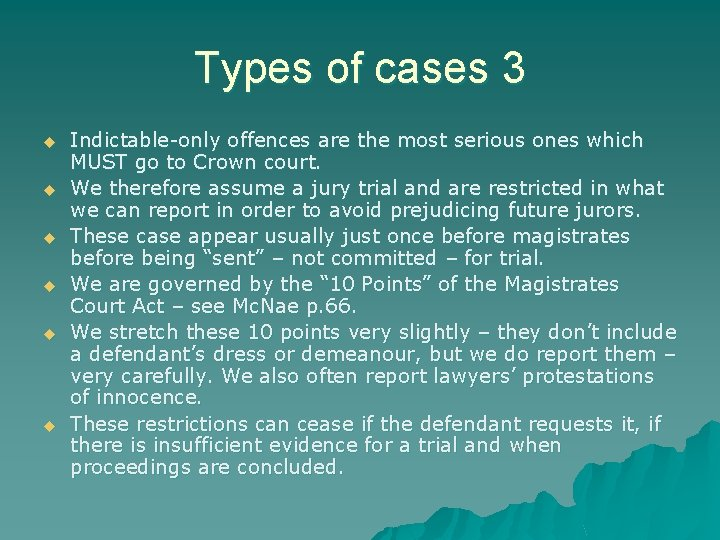 Types of cases 3 u u u Indictable-only offences are the most serious ones