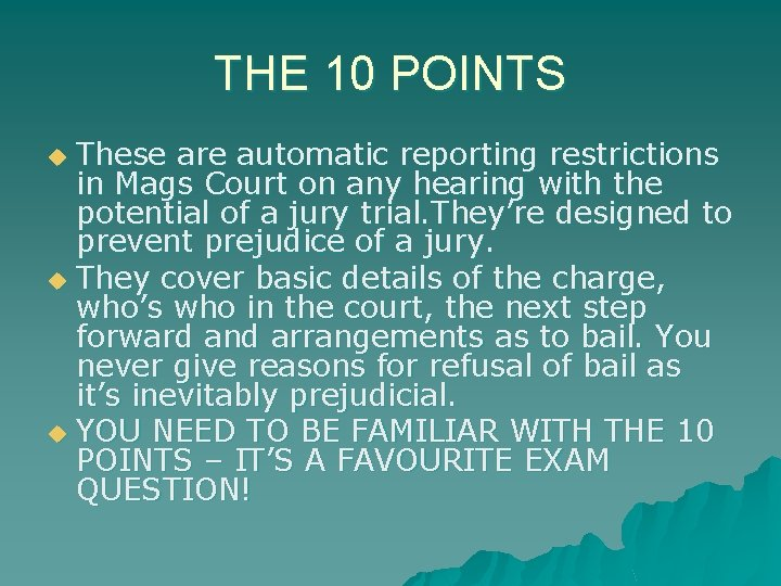 THE 10 POINTS These are automatic reporting restrictions in Mags Court on any hearing
