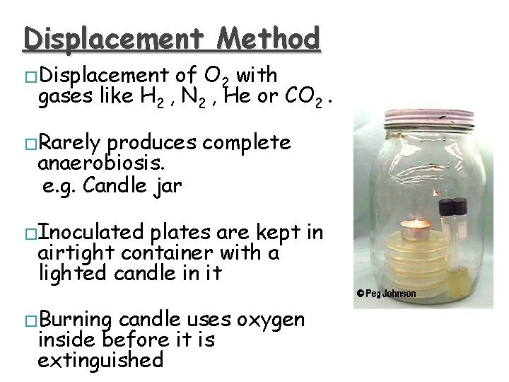 Displacement Method �Displacement of O 2 with gases like H 2 , N 2