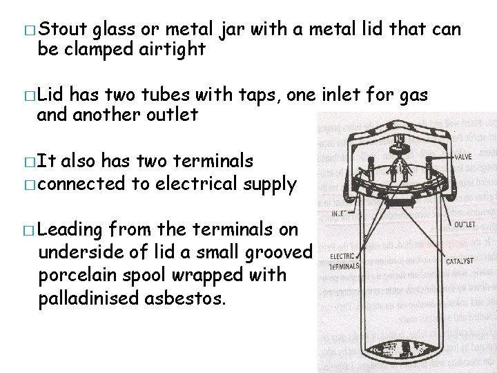 � Stout glass or metal jar with a metal lid that can be clamped