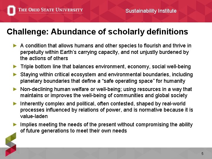 Sustainability Institute Challenge: Abundance of scholarly definitions ► A condition that allows humans and