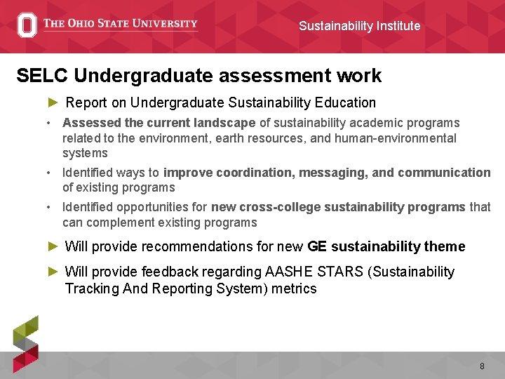 Sustainability Institute SELC Undergraduate assessment work ► Report on Undergraduate Sustainability Education • Assessed