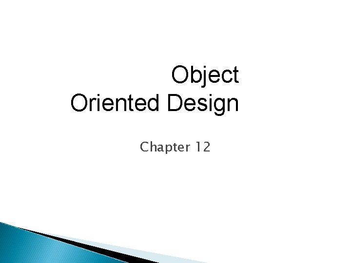 Object Oriented Design Chapter 12