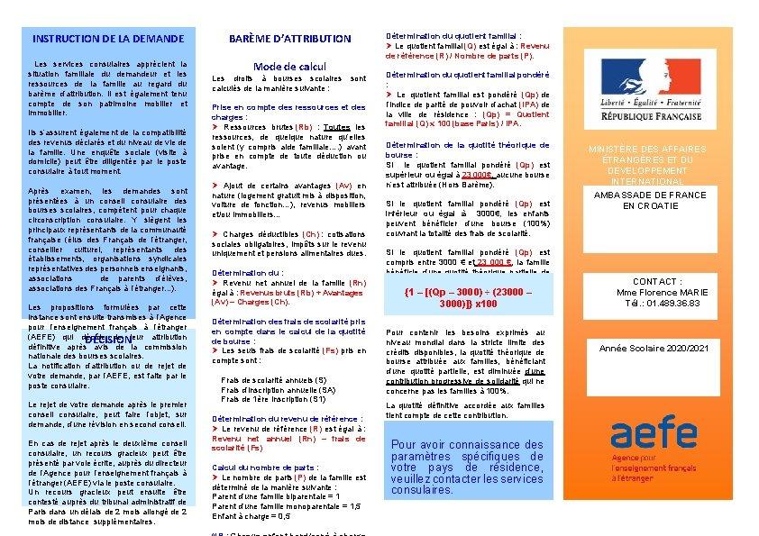 INSTRUCTION DE LA DEMANDE Les services consulaires apprécient la situation familiale du demandeur et