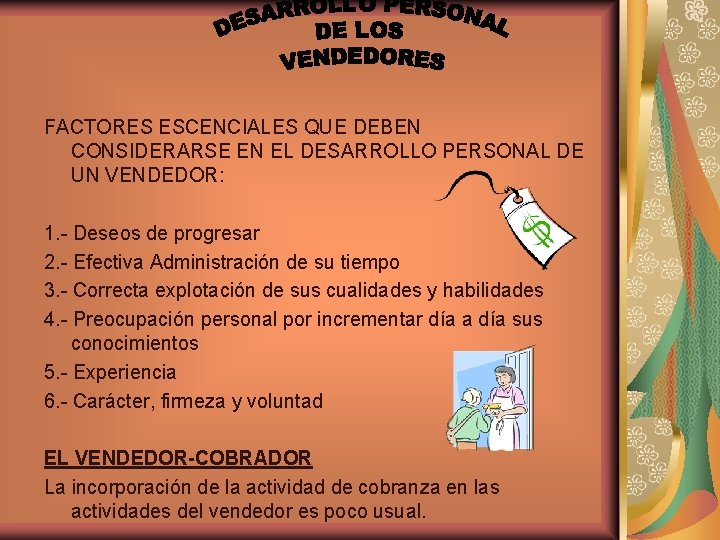 FACTORES ESCENCIALES QUE DEBEN CONSIDERARSE EN EL DESARROLLO PERSONAL DE UN VENDEDOR: 1. -