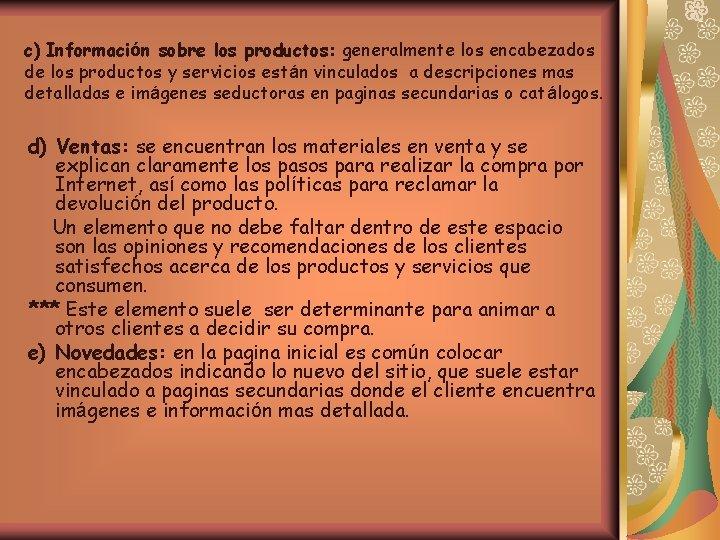 c) Información sobre los productos: generalmente los encabezados de los productos y servicios están