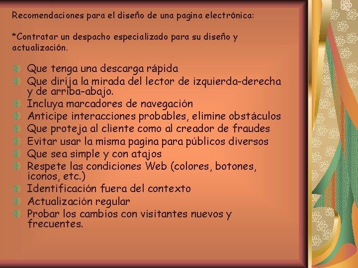 Recomendaciones para el diseño de una pagina electrónica: *Contratar un despacho especializado para su