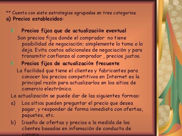 ** Cuenta con siete estrategias agrupadas en tres categorías. a) Precios establecidos: Precios fijos